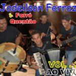 JA NAS BANCAS, JADEILSON FERRAZ E O FORRÓ QUENTÃO