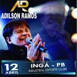 PARA TODAS AS IDADES QUE TENHAM BOM GOSTO : Adilson Ramos no Ingá no dia 12 de abril