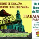 Itabaiana sedia o I Seminário de Educação Patrimonial do Vale do Paraíba.
