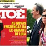 OH ! BESTEIRA ! ; Revista IstoÉ escancara nuances do triângulo Lula, Marisa e Rose Noronha, a amante