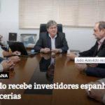 João Azevêdo recebe investidores espanhóis e discute parcerias