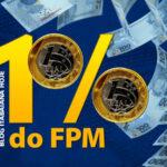 Estimativa 1% do FPM para JULHO de 2019; confira