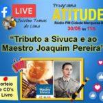 Neste sábado live homenageando Sivuca e o Maestro Joaquim Pereira