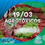 19 de Março, Dia Estadual de Combate ao uso de Agrotóxicos.