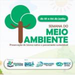 Dos dias 01 a 04 de junho de 2021 a Secretaria Municipal de Educação de Ingá estará dedicada a realização de atividades de conscientização no meio ambiente do município de Ingá