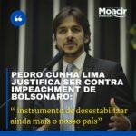 """Pedro Cunha Lima justifica ser contra impeachment de Bolsonaro:"""" instrumento de desestabilizar ainda mais o nosso país"""""""